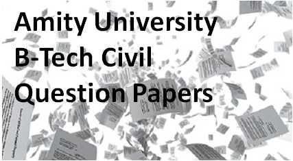 Amity-University-B-Tech-Civil-Previous-Year-Question-Papers