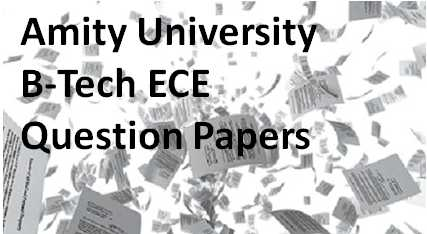 Amity University B-Tech ECE Question Papers