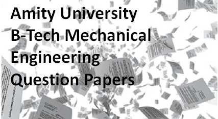 Amity-University-B-Tech-Mechanical-Engineering-Question-Papers