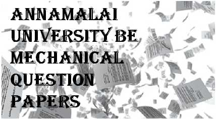 AnnaMalai University BE Mechanical Question Papers
